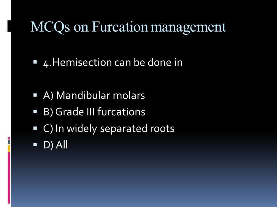 MCQs on Furcation management