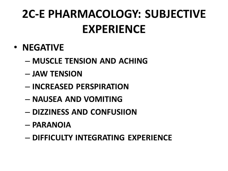 2C-E PHARMACOLOGY: SUBJECTIVE EXPERIENCE