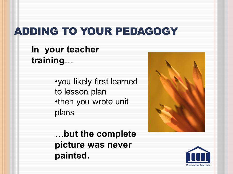 Adding to your pedagogy