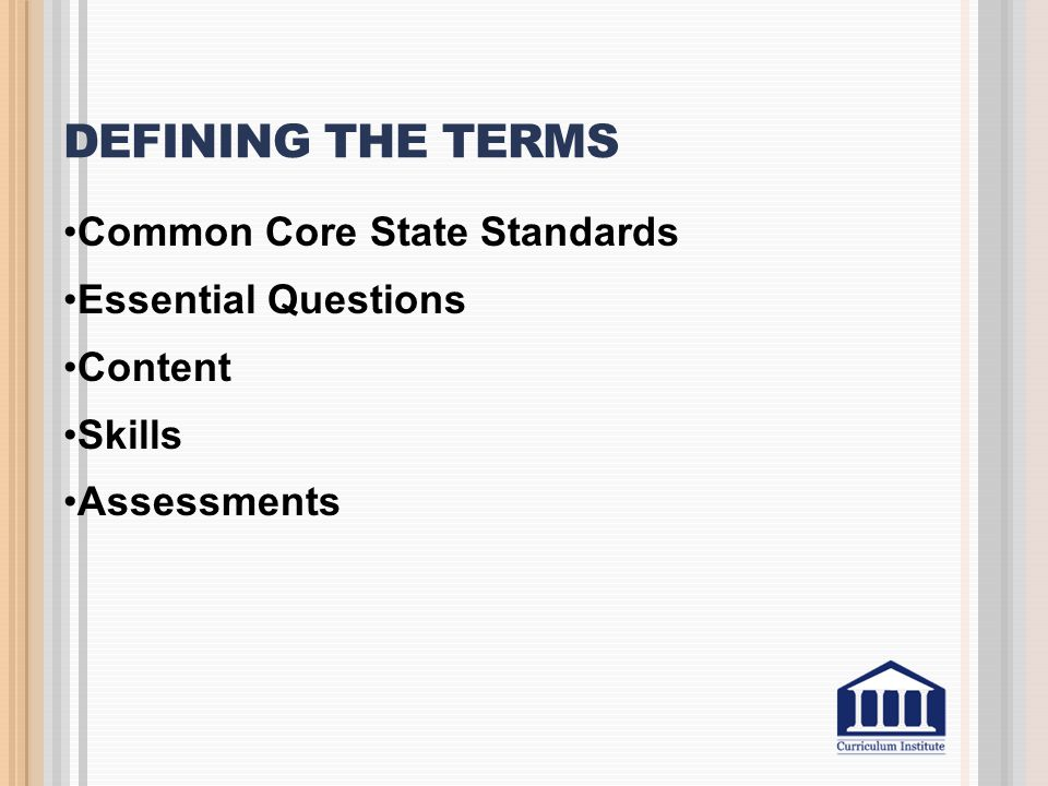 Defining the terms Common Core State Standards Essential Questions