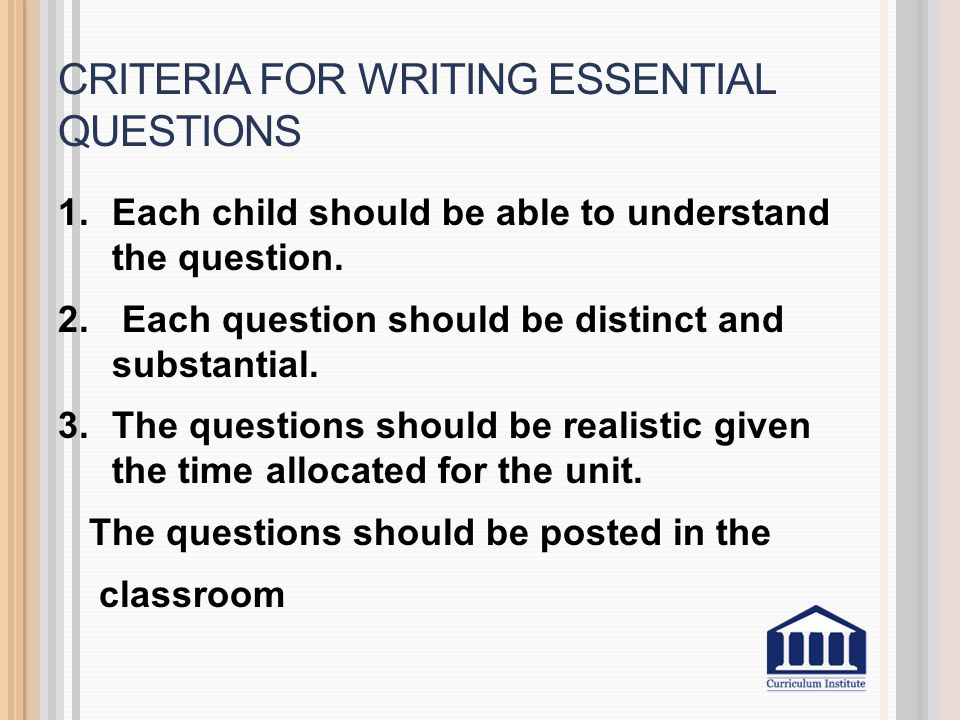 Criteria for Writing Essential Questions