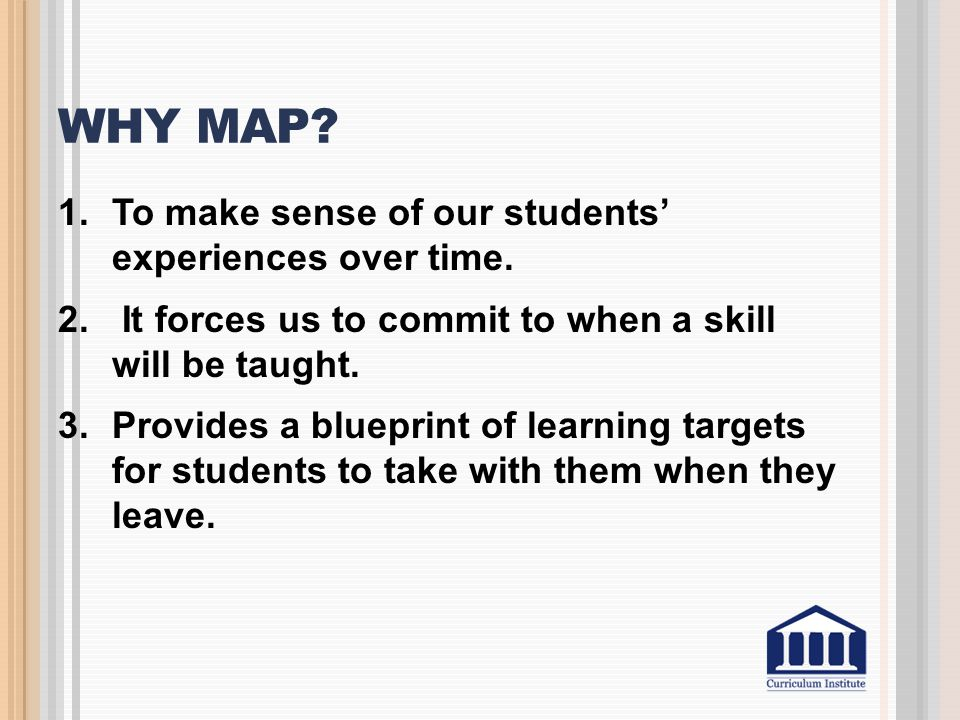 Why map To make sense of our students' experiences over time.