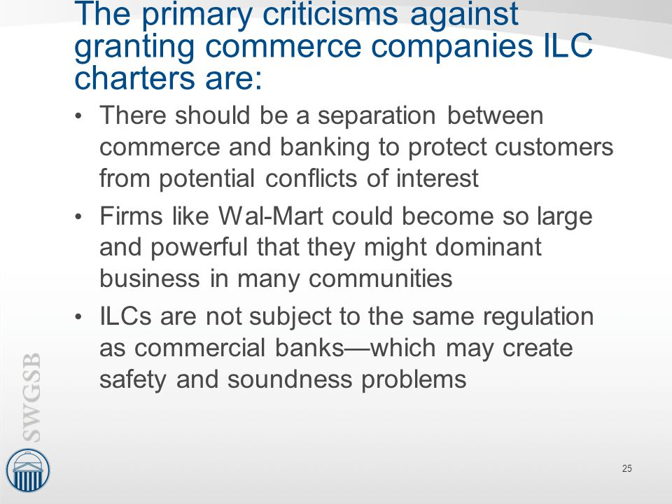 The primary criticisms against granting commerce companies ILC charters are: