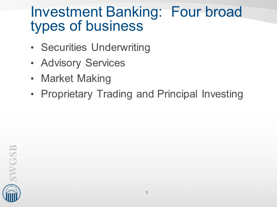 Investment Banking: Four broad types of business