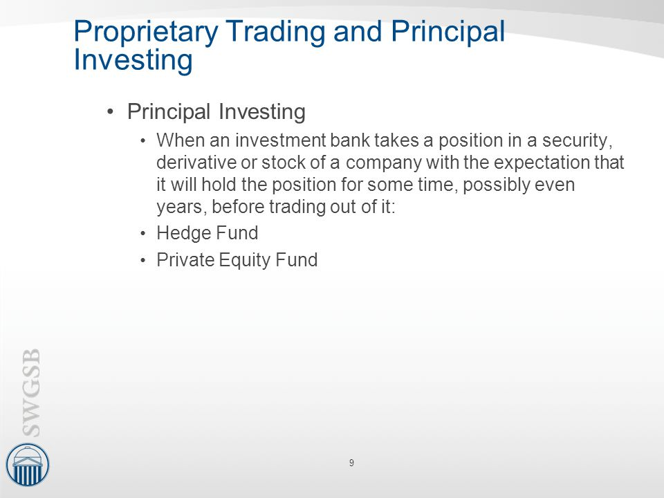 Proprietary Trading and Principal Investing