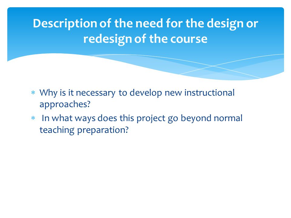 Description of the need for the design or redesign of the course