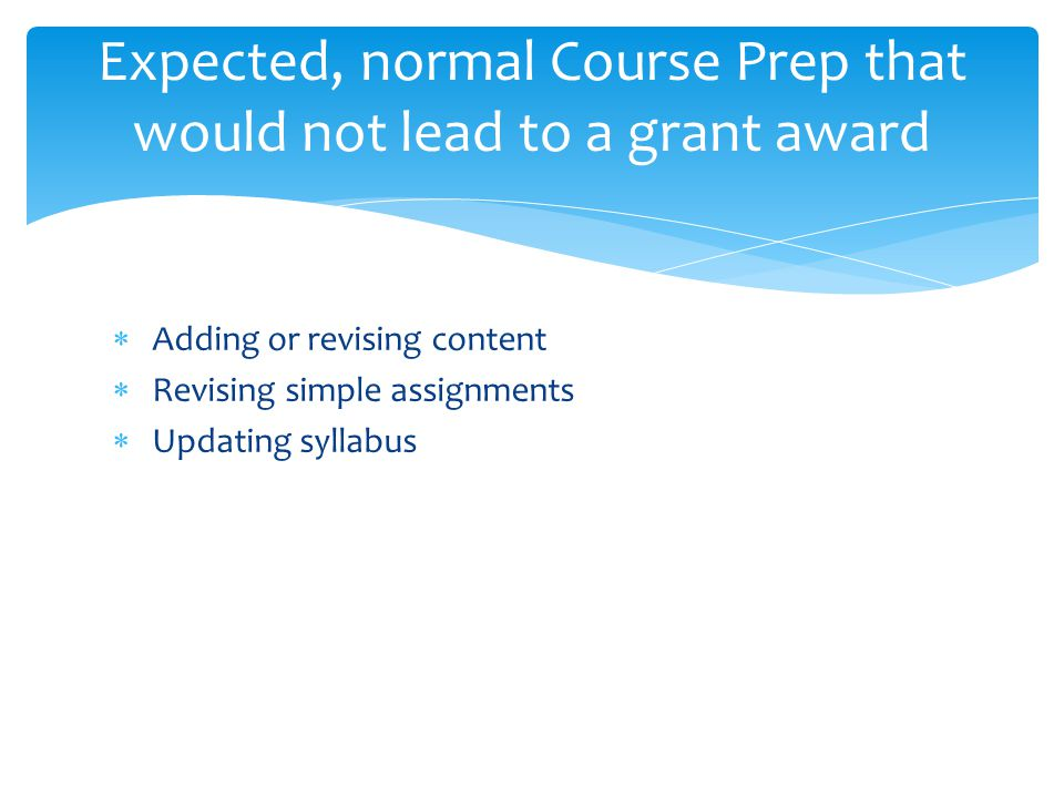 Expected, normal Course Prep that would not lead to a grant award