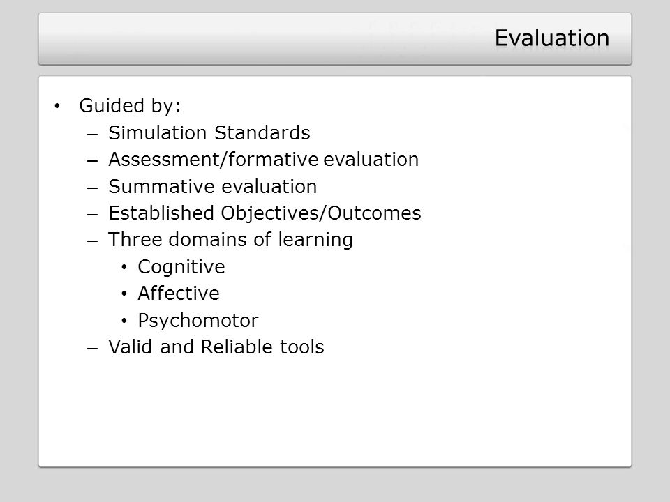 Evaluation Guided by: Simulation Standards