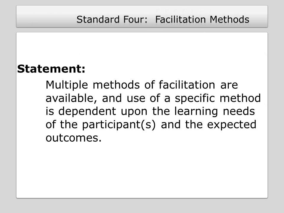Standard Four: Facilitation Methods