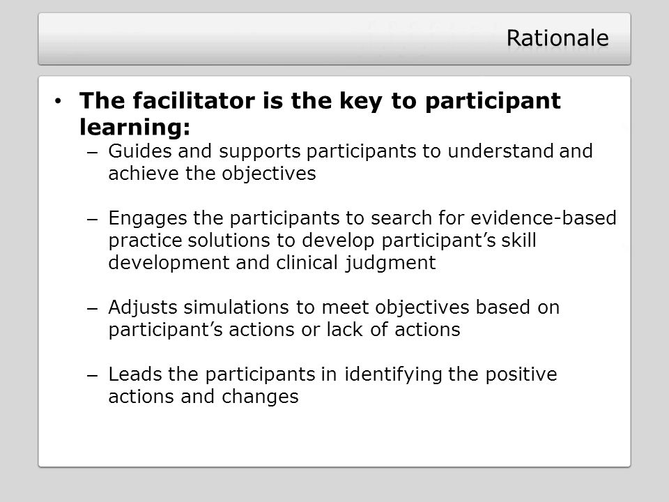 The facilitator is the key to participant learning: