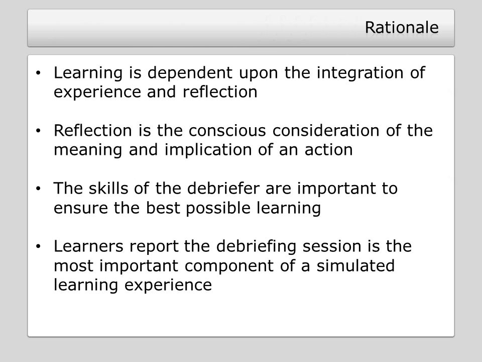 Rationale Learning is dependent upon the integration of experience and reflection.