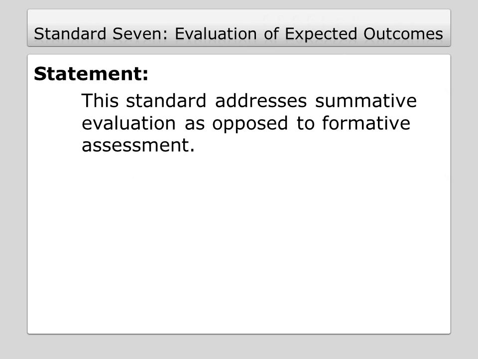 Standard Seven: Evaluation of Expected Outcomes
