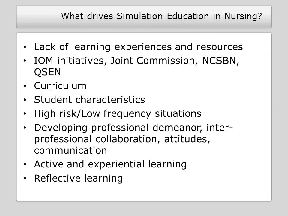 What drives Simulation Education in Nursing