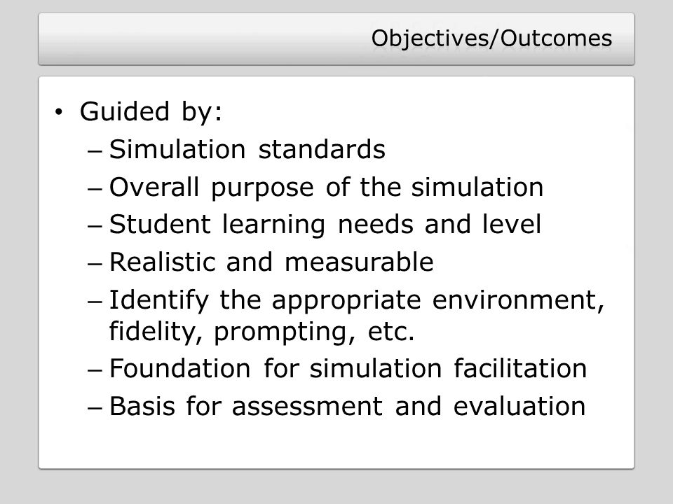 Overall purpose of the simulation Student learning needs and level