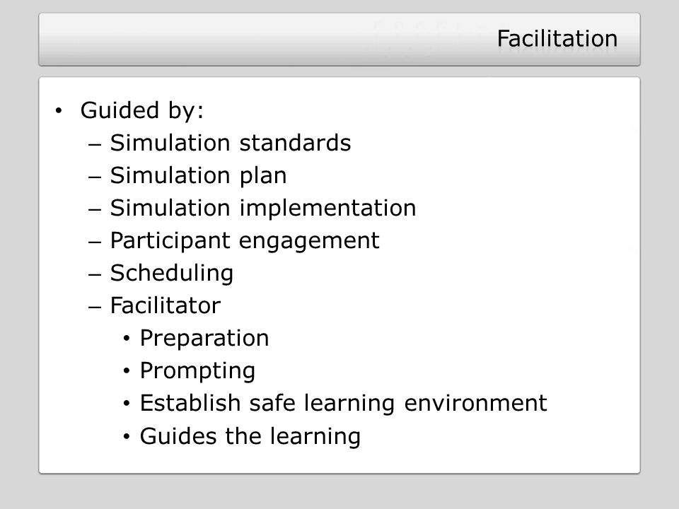 Facilitation Guided by: Simulation standards. Simulation plan. Simulation implementation. Participant engagement.
