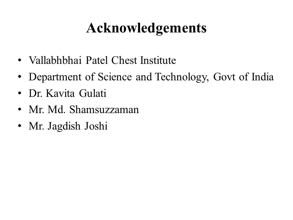 Acknowledgements Vallabhbhai Patel Chest Institute