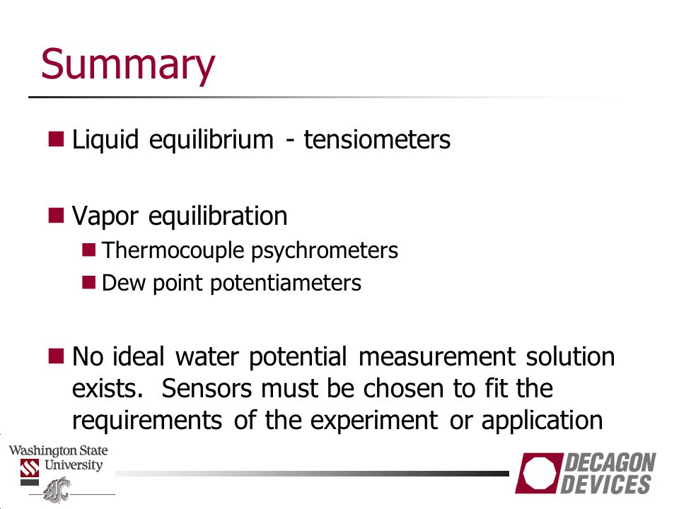 Summary Liquid equilibrium - tensiometers Vapor equilibration