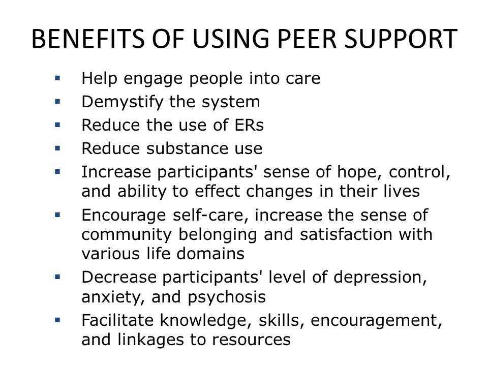 BENEFITS OF USING PEER SUPPORT