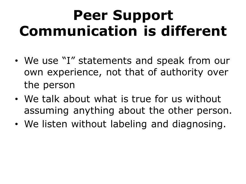 Peer Support Communication is different