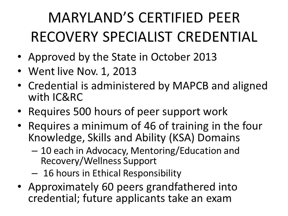 MARYLAND'S CERTIFIED PEER RECOVERY SPECIALIST CREDENTIAL