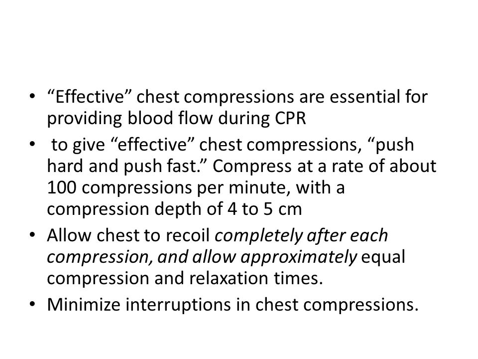 Effective chest compressions are essential for providing blood flow during CPR