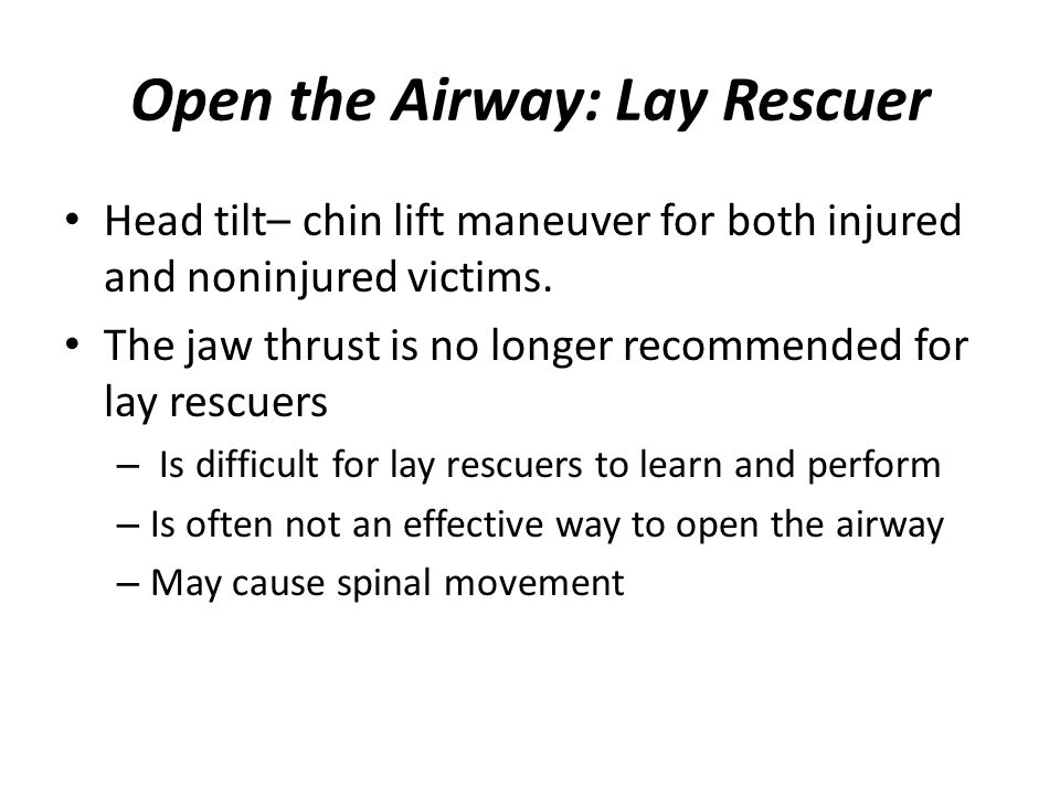Open the Airway: Lay Rescuer