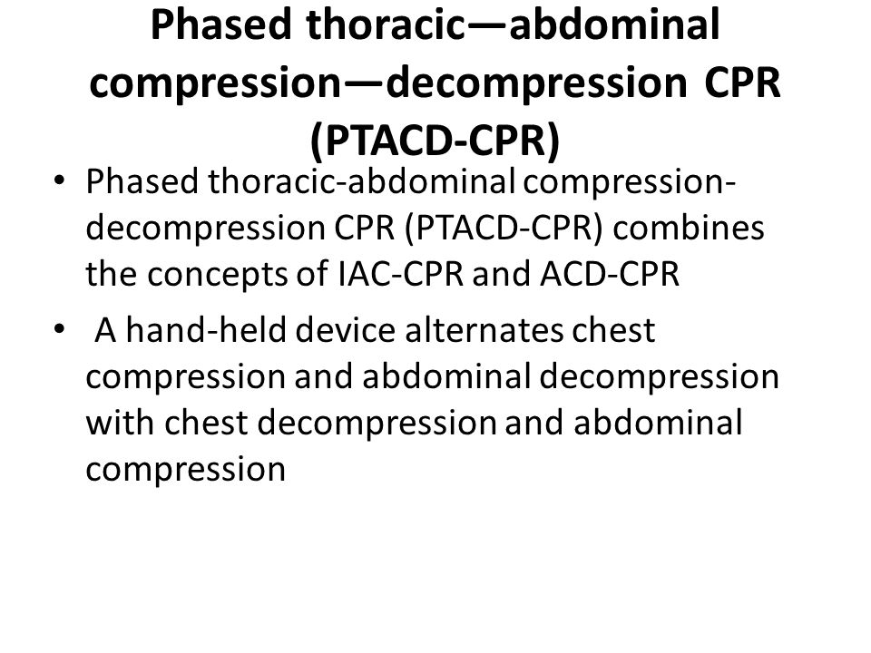 Phased thoracic—abdominal compression—decompression CPR (PTACD-CPR)