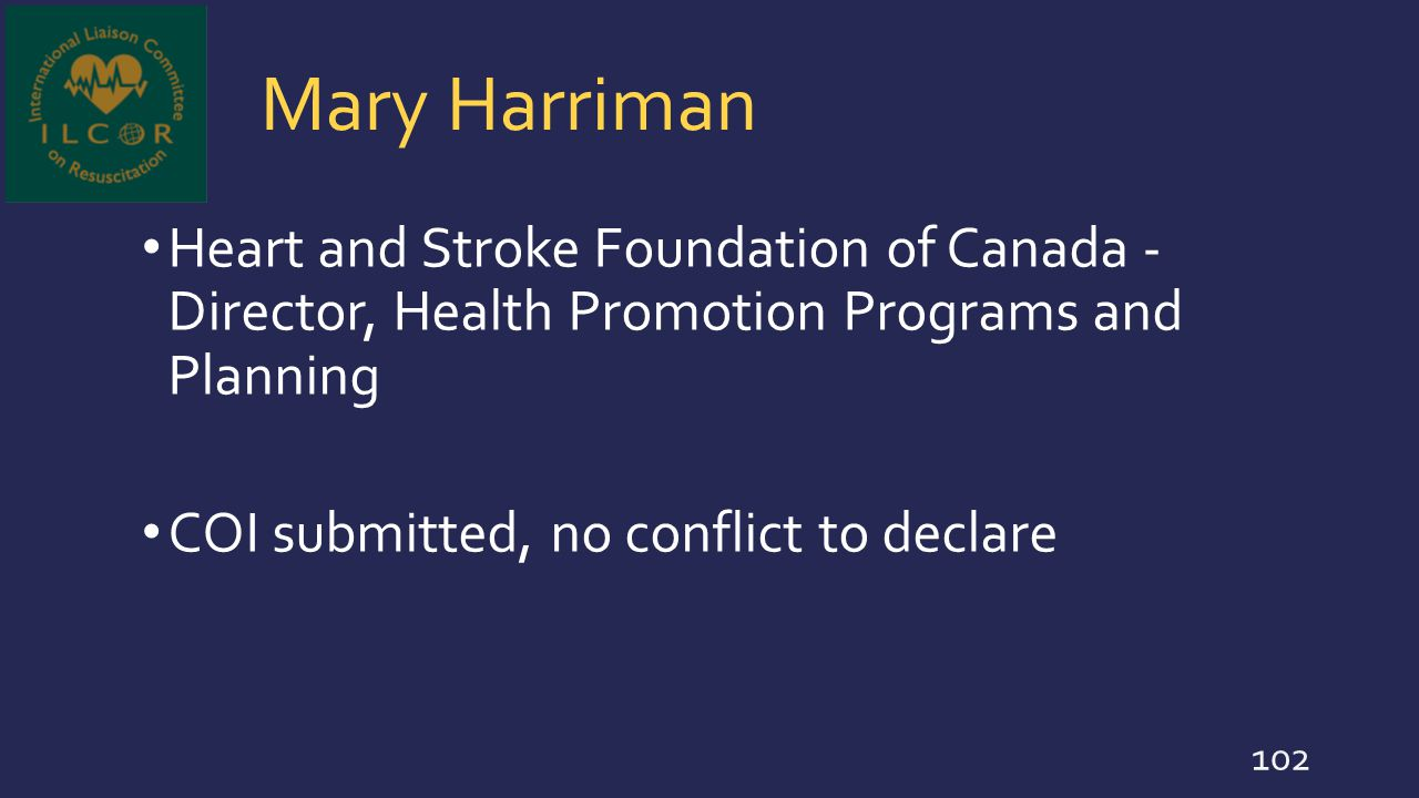 Mary Harriman Heart and Stroke Foundation of Canada - Director, Health Promotion Programs and Planning.