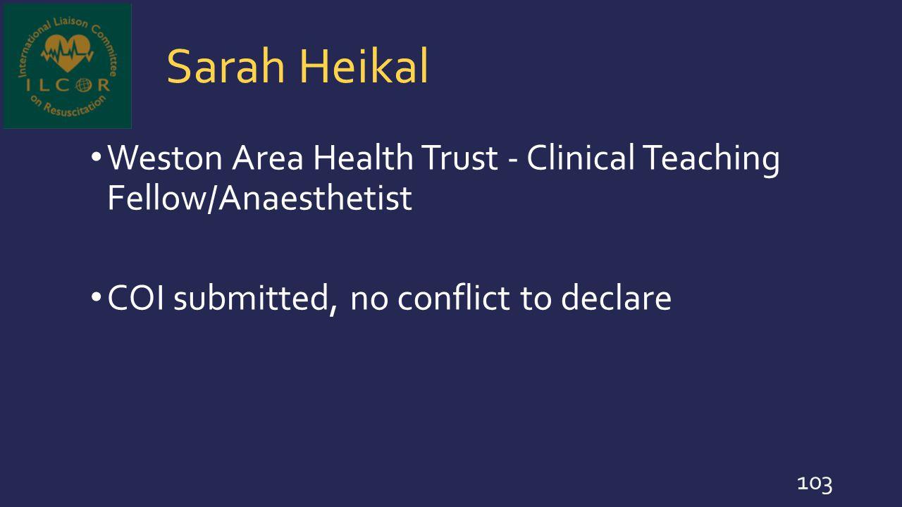 Sarah Heikal Weston Area Health Trust - Clinical Teaching Fellow/Anaesthetist.