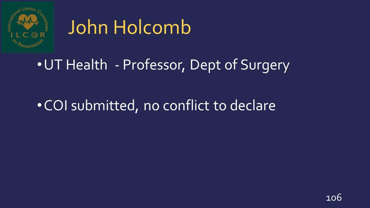 John Holcomb UT Health - Professor, Dept of Surgery