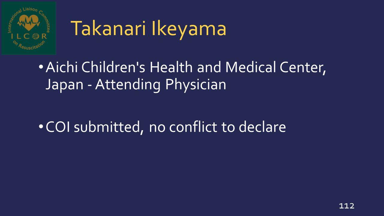 Takanari Ikeyama Aichi Children s Health and Medical Center, Japan - Attending Physician.