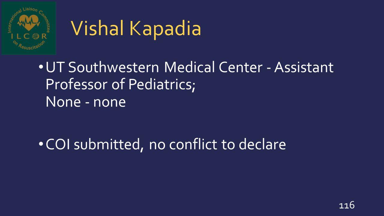 Vishal Kapadia UT Southwestern Medical Center - Assistant Professor of Pediatrics; None - none.