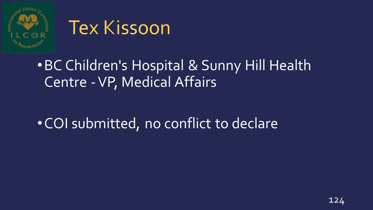 Tex Kissoon BC Children s Hospital & Sunny Hill Health Centre - VP, Medical Affairs.