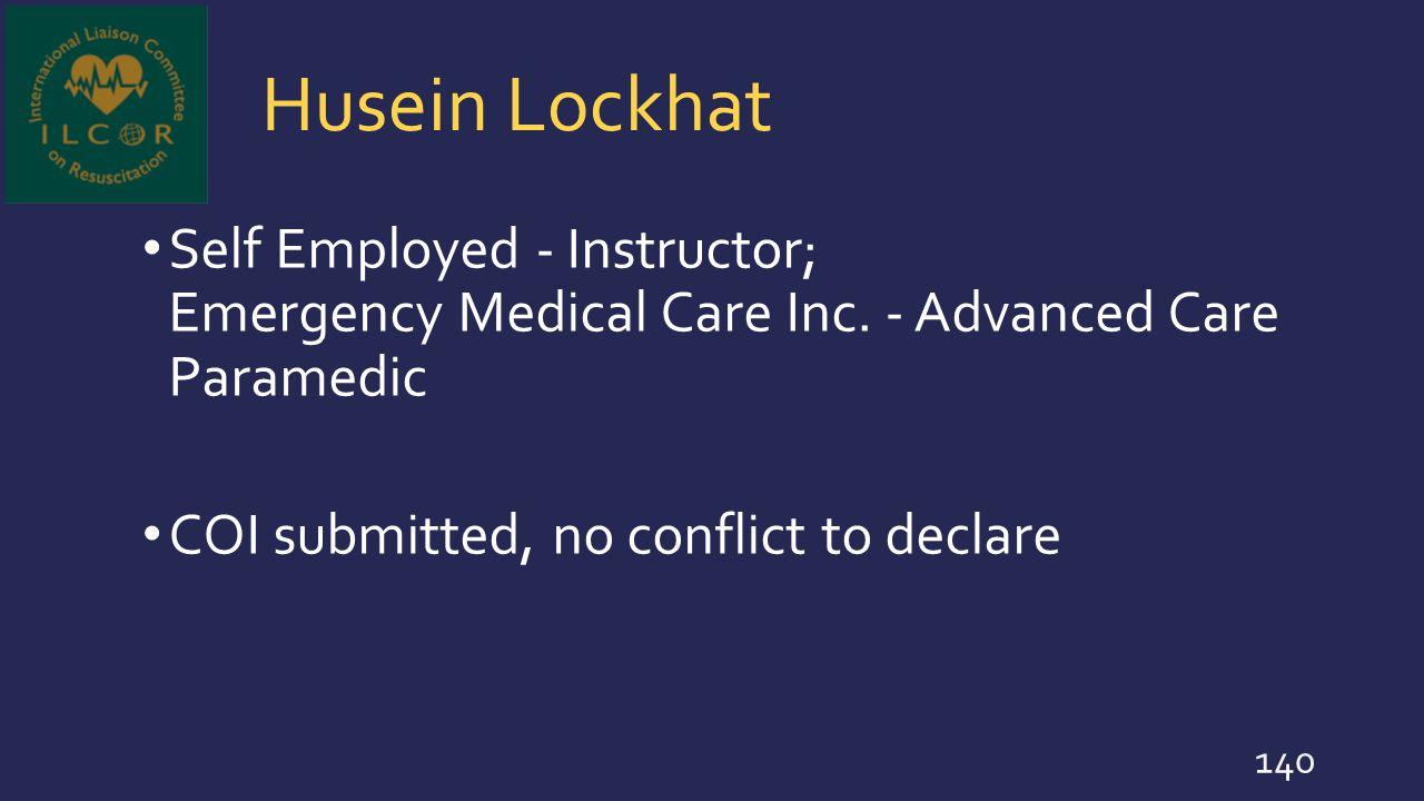 Husein Lockhat Self Employed - Instructor; Emergency Medical Care Inc. - Advanced Care Paramedic.