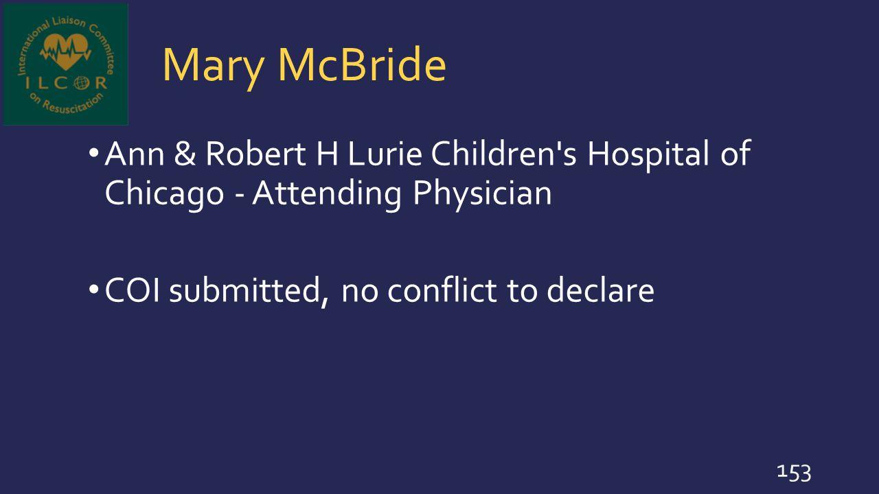 Mary McBride Ann & Robert H Lurie Children s Hospital of Chicago - Attending Physician.