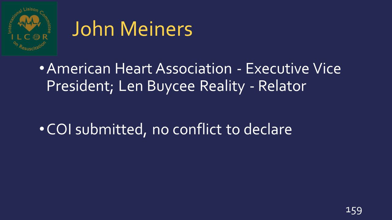 John Meiners American Heart Association - Executive Vice President; Len Buycee Reality - Relator.