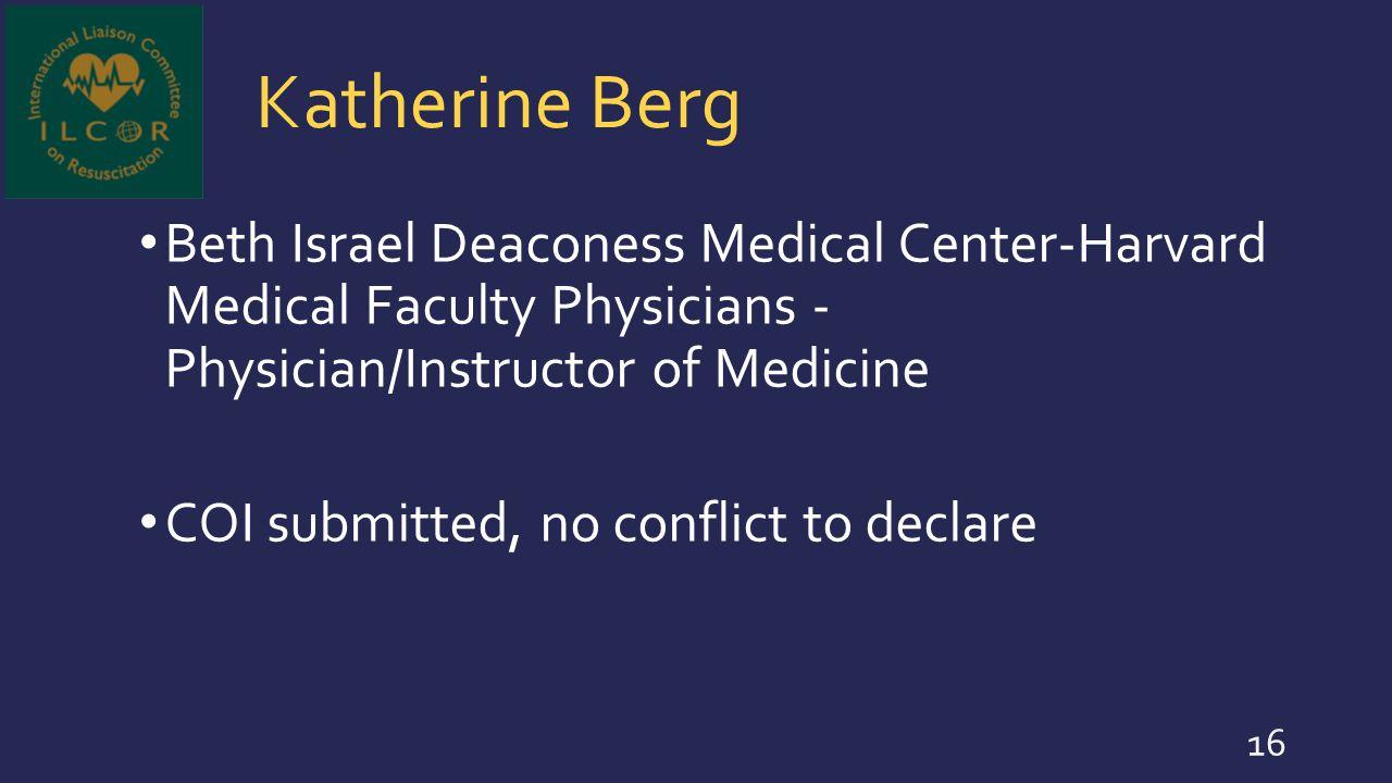 Katherine Berg Beth Israel Deaconess Medical Center-Harvard Medical Faculty Physicians - Physician/Instructor of Medicine.