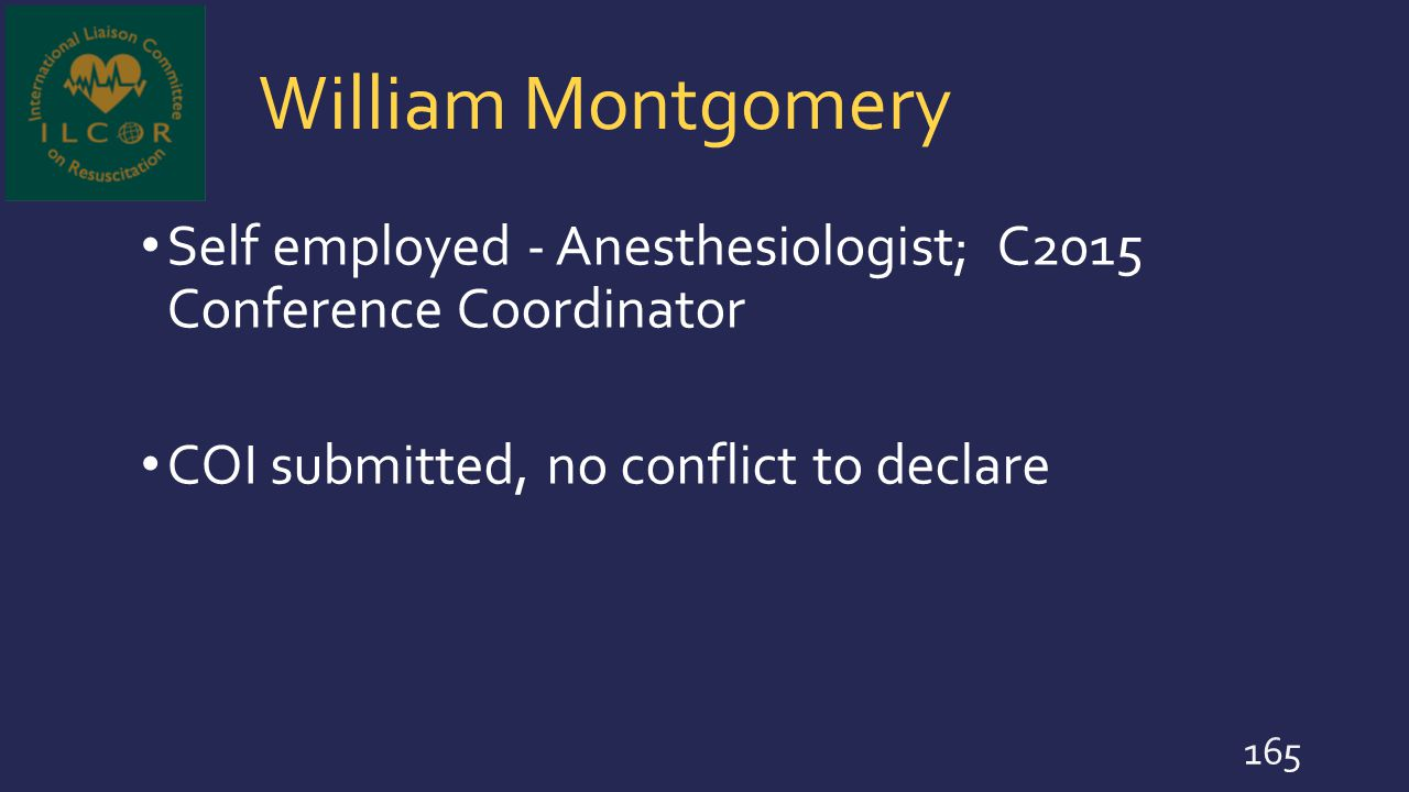 William Montgomery Self employed - Anesthesiologist; C2015 Conference Coordinator.