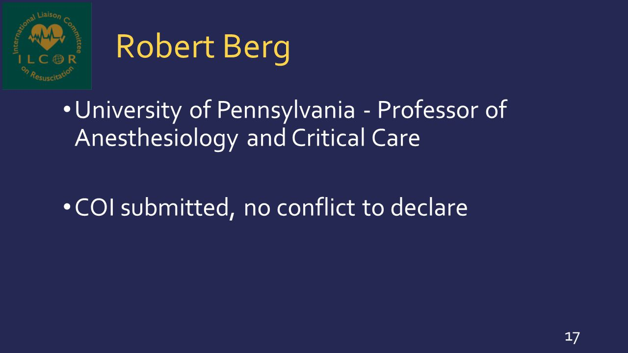 Robert Berg University of Pennsylvania - Professor of Anesthesiology and Critical Care.