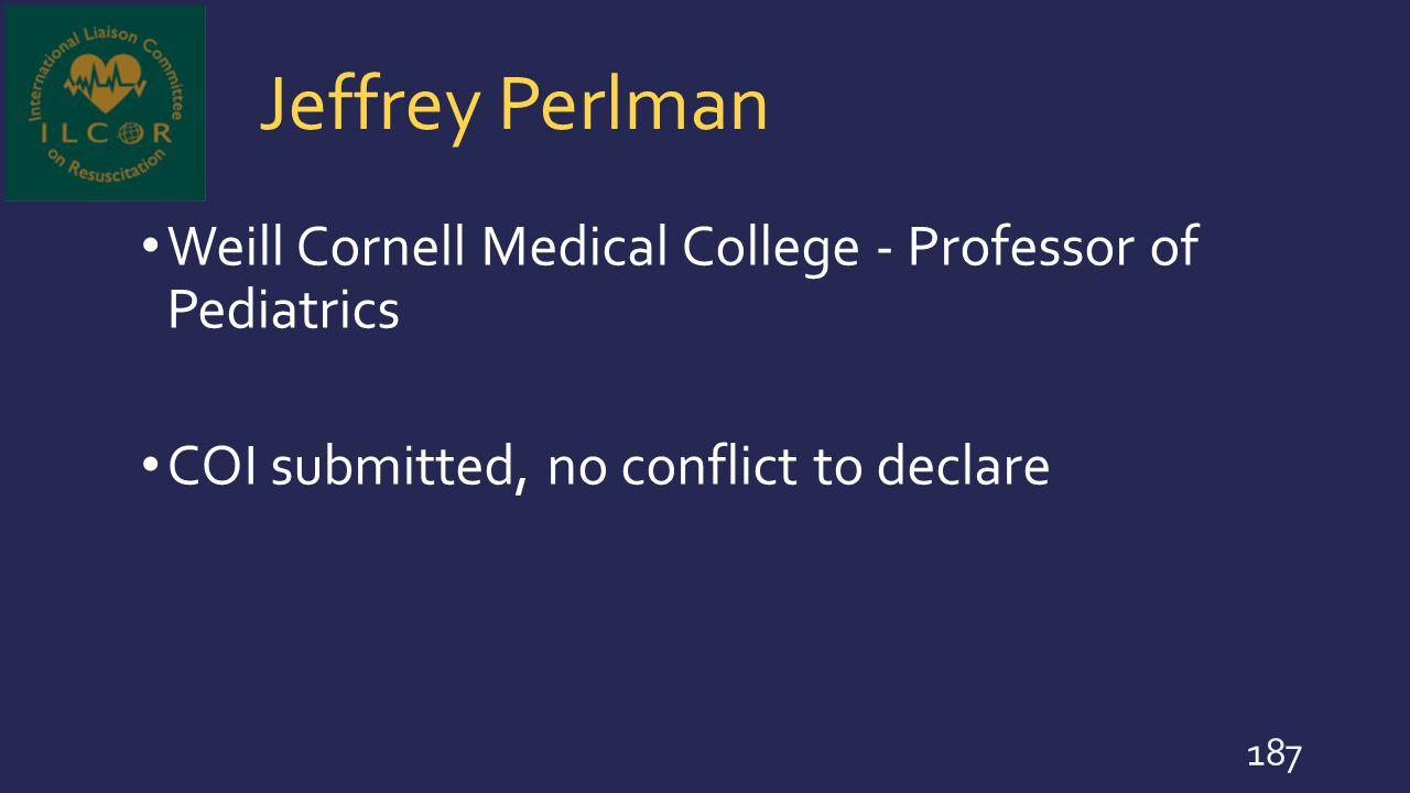 Jeffrey Perlman Weill Cornell Medical College - Professor of Pediatrics.