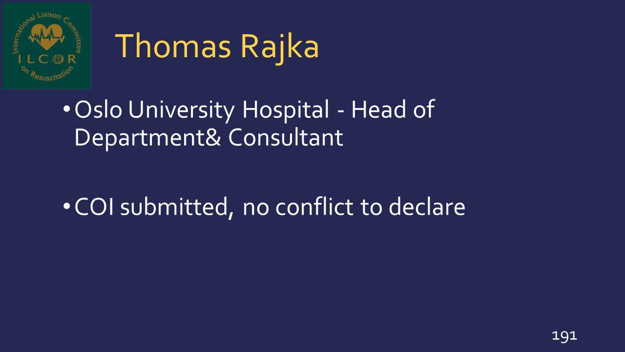 Thomas Rajka Oslo University Hospital - Head of Department& Consultant
