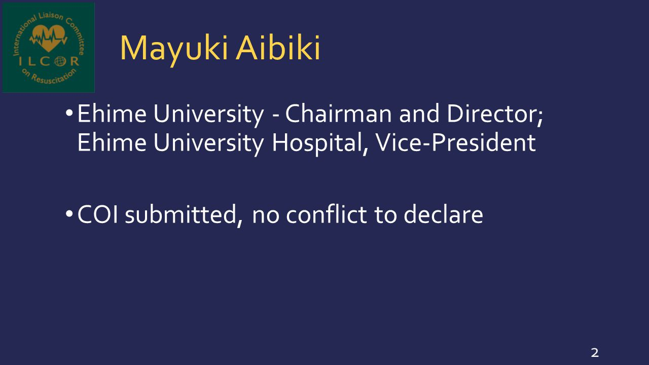 Mayuki Aibiki Ehime University - Chairman and Director; Ehime University Hospital, Vice-President.