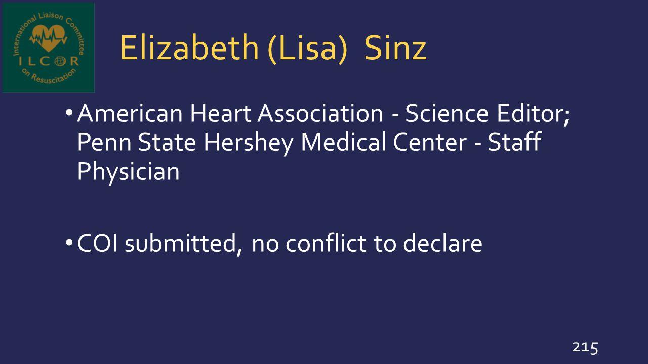 Elizabeth (Lisa) Sinz American Heart Association - Science Editor; Penn State Hershey Medical Center - Staff Physician.