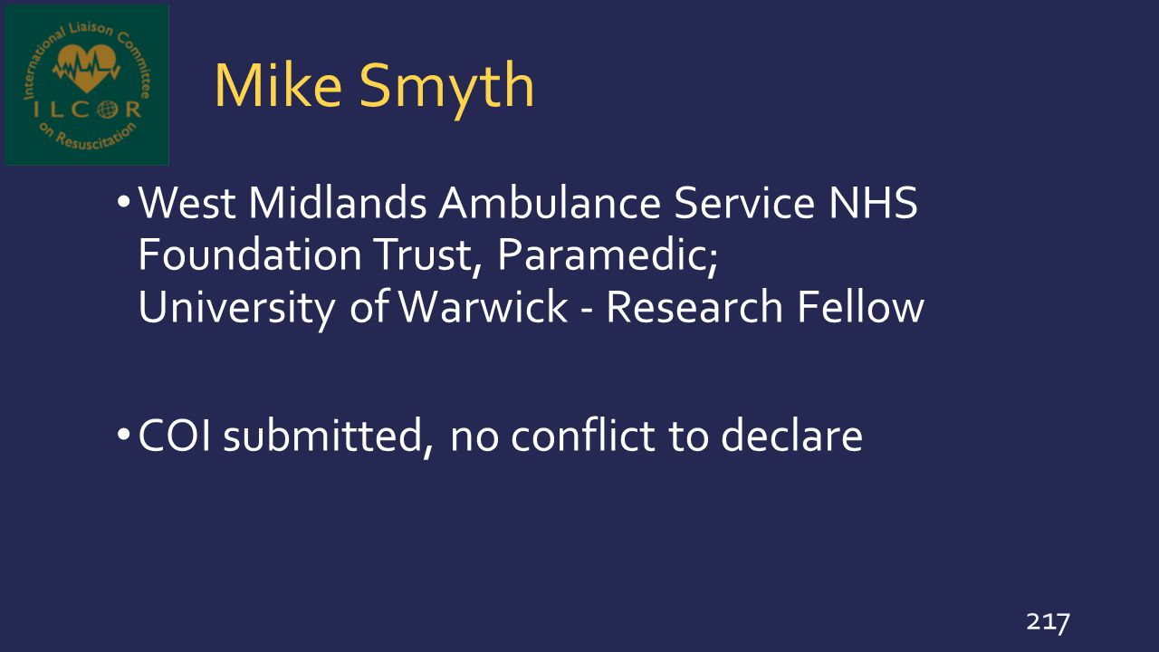 Mike Smyth West Midlands Ambulance Service NHS Foundation Trust, Paramedic; University of Warwick - Research Fellow.