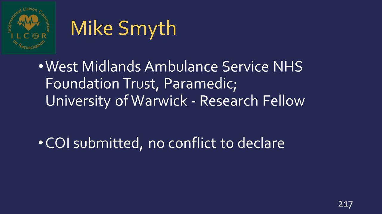 Mike Smyth West Midlands Ambulance Service NHS Foundation Trust, Paramedic; University of Warwick - Research Fellow.