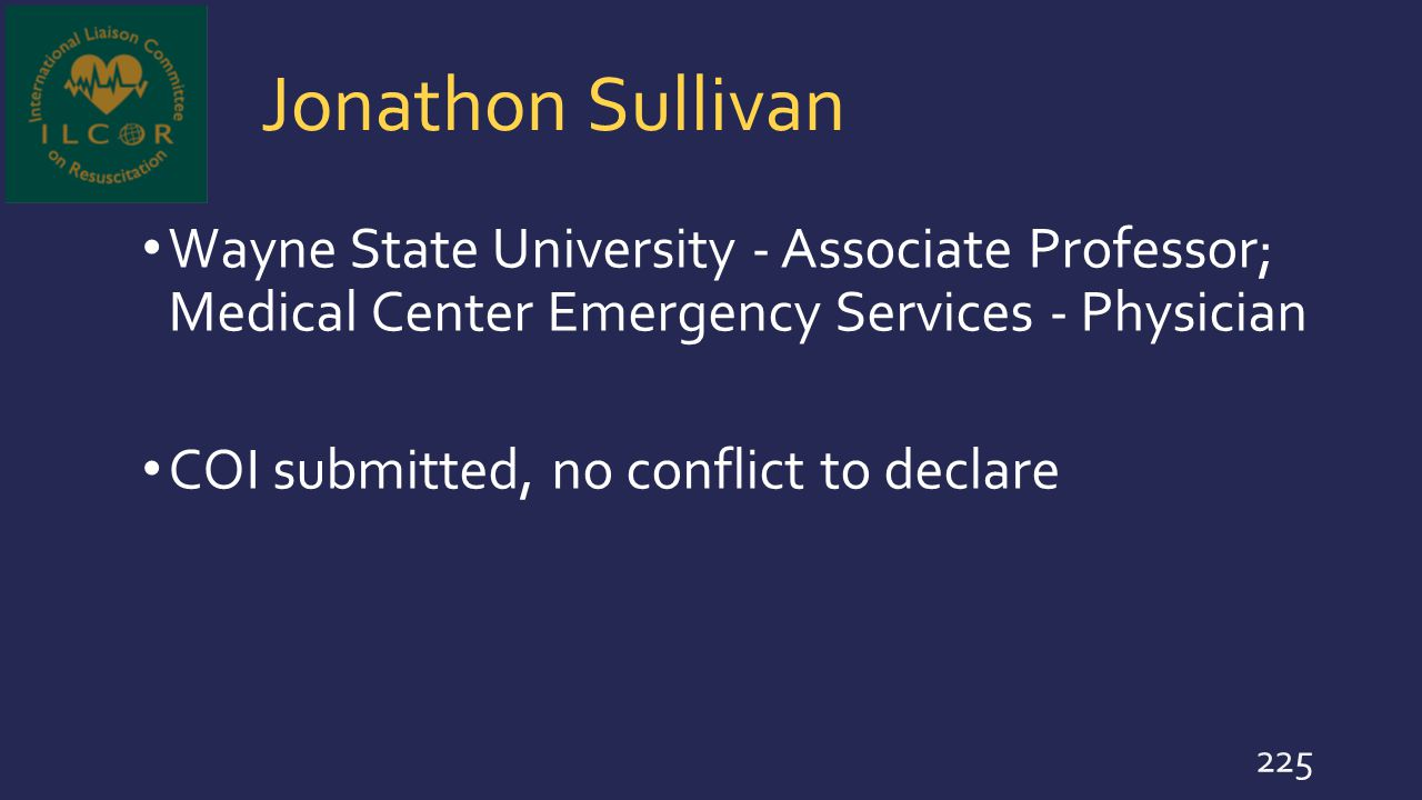 Jonathon Sullivan Wayne State University - Associate Professor; Medical Center Emergency Services - Physician.
