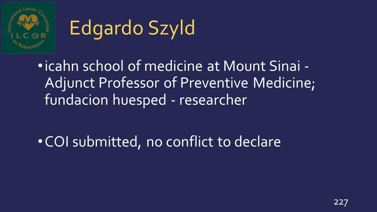 Edgardo Szyld icahn school of medicine at Mount Sinai - Adjunct Professor of Preventive Medicine; fundacion huesped - researcher.
