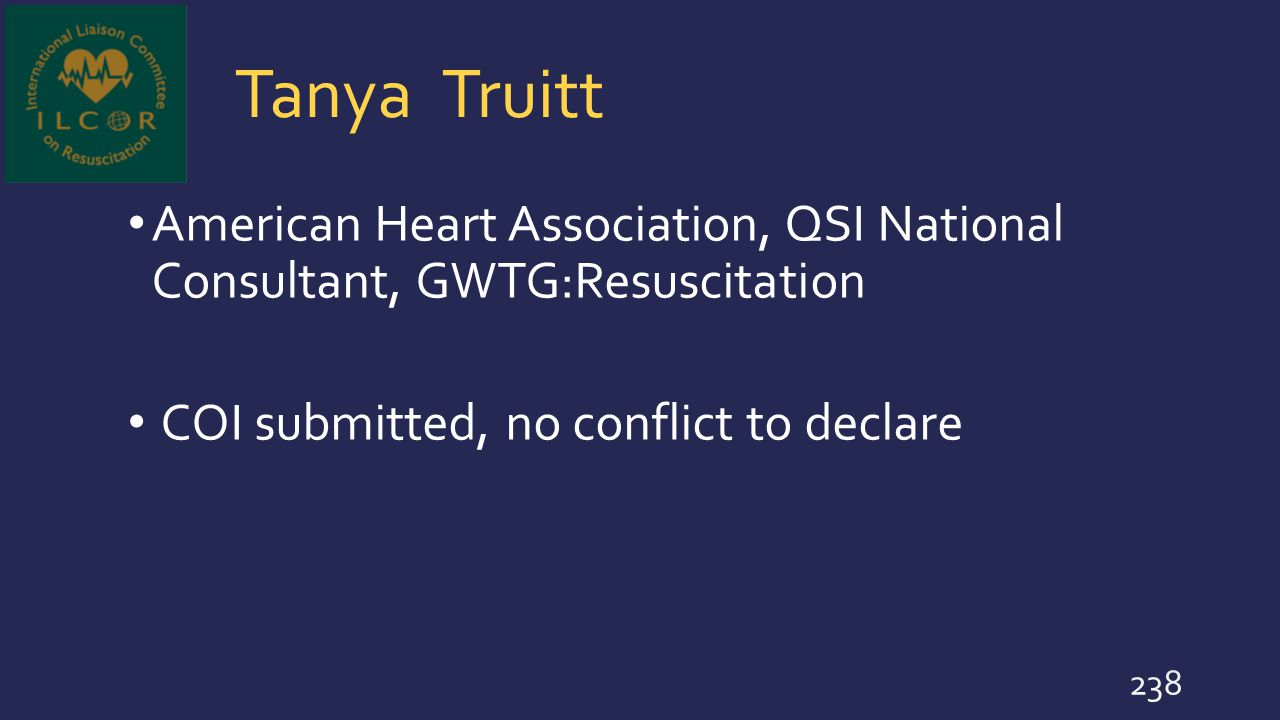 Tanya Truitt American Heart Association, QSI National Consultant, GWTG:Resuscitation.