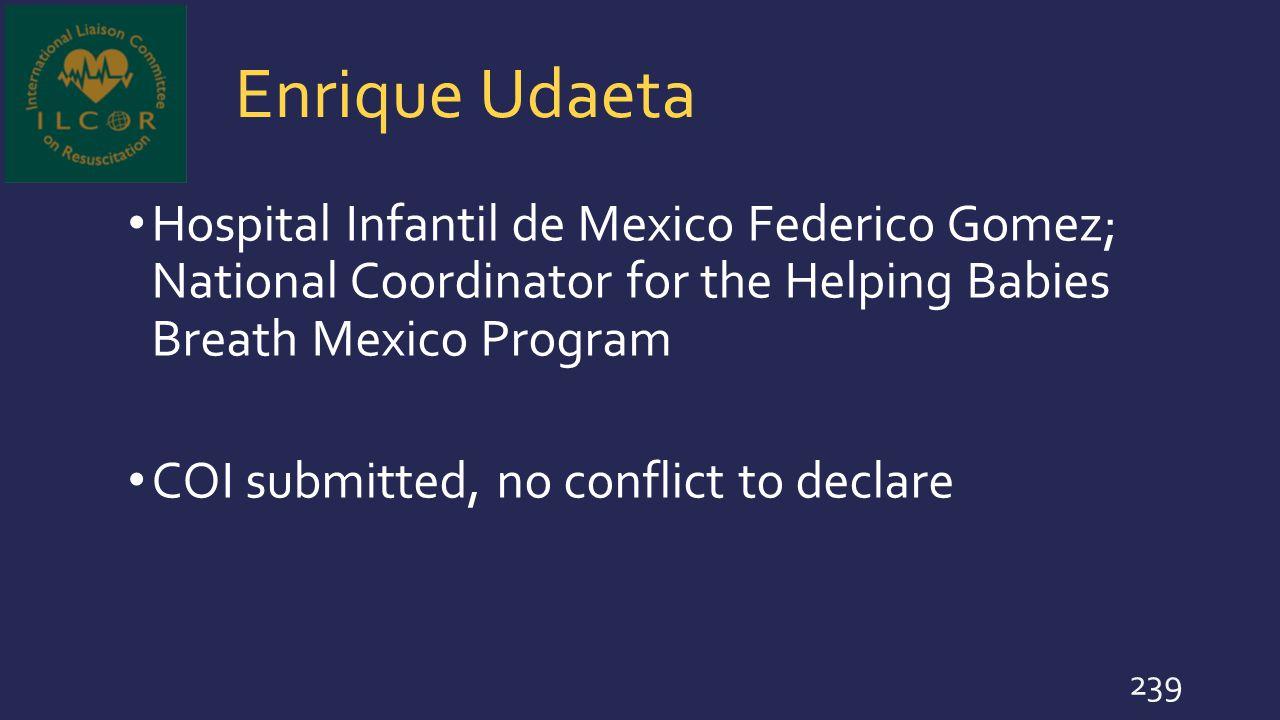 Enrique Udaeta Hospital Infantil de Mexico Federico Gomez; National Coordinator for the Helping Babies Breath Mexico Program.