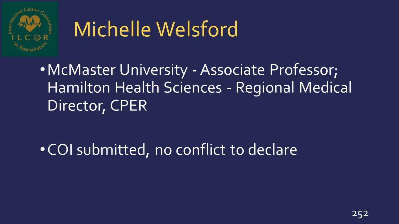 Michelle Welsford McMaster University - Associate Professor; Hamilton Health Sciences - Regional Medical Director, CPER.